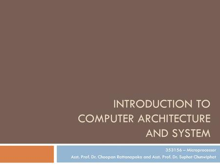 Introduction to Computer Architecture and System