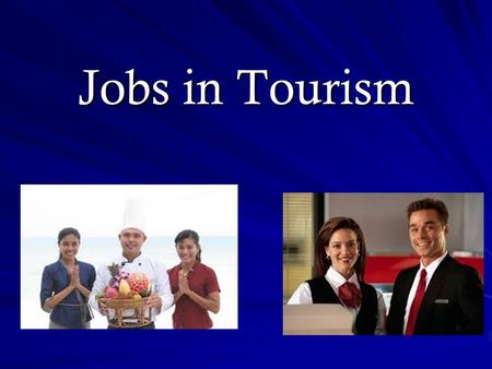 Jobs in Tourism. 8 Sectors –Accommodations –Adventure tourism and Recreation –Attractions –Events and Conferences –Food and Beverages –Tourism Services.