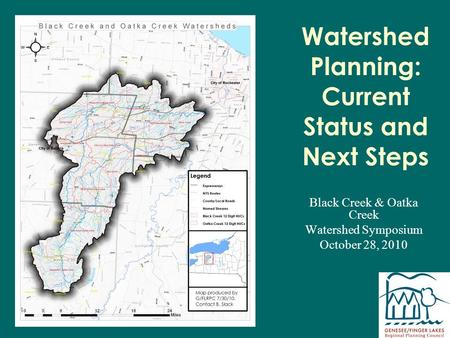 Watershed Planning: Current Status and Next Steps Black Creek & Oatka Creek Watershed Symposium October 28, 2010.