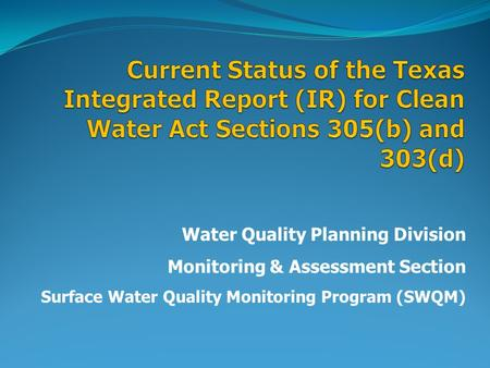 Water Quality Planning Division Monitoring & Assessment Section Surface Water Quality Monitoring Program (SWQM)