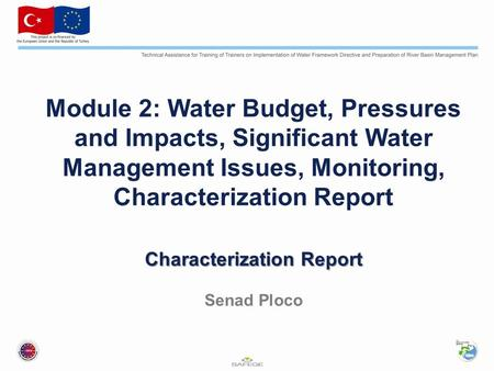 Characterization Report Module 2: Water Budget, Pressures and Impacts, Significant Water Management Issues, Monitoring, Characterization Report Characterization.