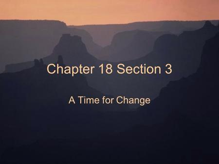 Chapter 18 Section 3 A Time for Change. Vocabulary Inflation – a sharp rise in the price of goods Anarchist – one who does not conform to laws and rules.