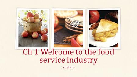 Subtitle Ch 1 Welcome to the food service industry.