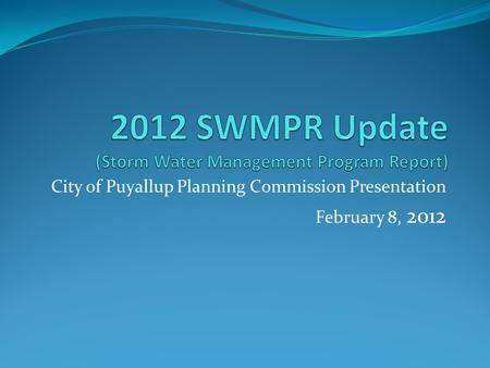 City of Puyallup Planning Commission Presentation February 8, 2012.