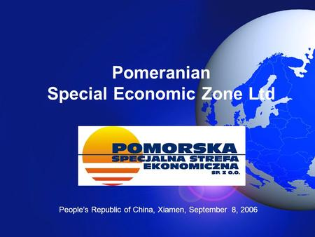 Pomeranian Special Economic Zone Ltd People's Republic of China, Xiamen, September 8, 2006.