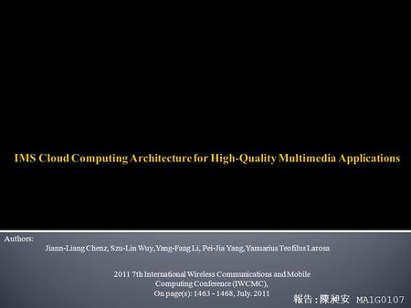 Authors: Jiann-Liang Chenz, Szu-Lin Wuy,Yang-Fang Li, Pei-Jia Yang,Yanuarius Teofilus Larosa 2011 7th International Wireless Communications and Mobile.
