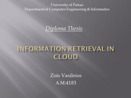 Zois Vasileios Α. Μ :4183 University of Patras Department of Computer Engineering & Informatics Diploma Thesis.