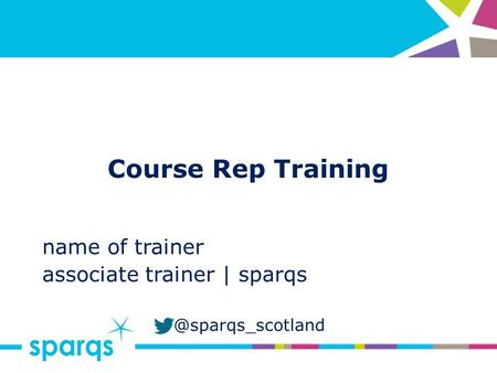 @sparqs_scotland Course Rep Training name of trainer associate trainer | sparqs.