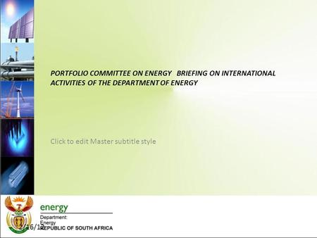Click to edit Master subtitle style 2/16/12 PORTFOLIO COMMITTEE ON ENERGY BRIEFING ON INTERNATIONAL ACTIVITIES OF THE DEPARTMENT OF ENERGY.
