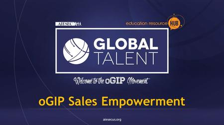 OGIP Sales Empowerment. How do you empower your oGIP sellers?