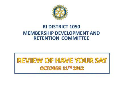 RI DISTRICT 1050 MEMBERSHIP DEVELOPMENT AND RETENTION COMMITTEE.