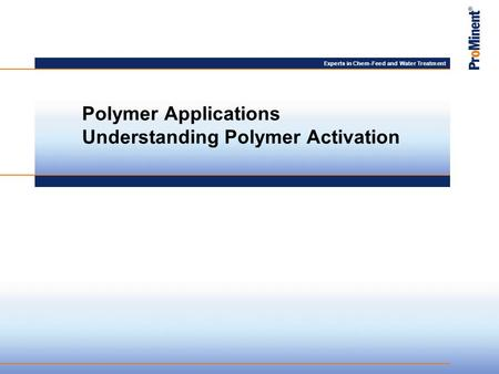 Polymer Applications Understanding Polymer Activation