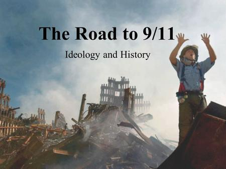 The Road to 9/11 Ideology and History. Wahhabism Mohammad ibn Abdul Wahhab (1703- 1792) Pure Islam- Elimination of innovation Basis for Saudi Arabia.