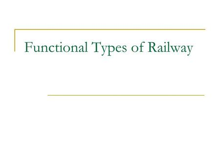 Functional Types of Railway. Super Express Rapid Trains Local Trains Subways.