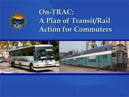 On-TRAC: A Plan of Transit/Rail Action for Commuters.