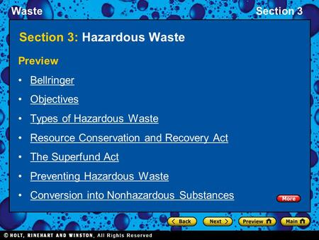 WasteSection 3 Section 3: Hazardous Waste Preview Bellringer Objectives Types of Hazardous Waste Resource Conservation and Recovery Act The Superfund Act.