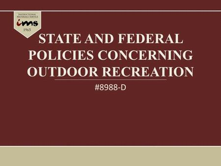 STATE AND FEDERAL POLICIES CONCERNING OUTDOOR RECREATION #8988-D.