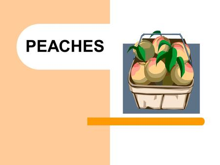 PEACHES. The peach comes from a deciduous tree of the rose family. The tree grows 15 to 25 feet high. It grows best in warmer, tropical to subtropical.
