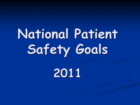 National Patient Safety Goals 2011