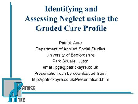 Identifying and Assessing Neglect using the Graded Care Profile