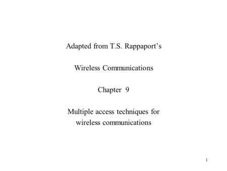 Adapted from T.S. Rappaport's Wireless Communications Chapter 9