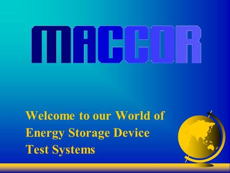 Welcome to our World of Energy Storage Device Test Systems.