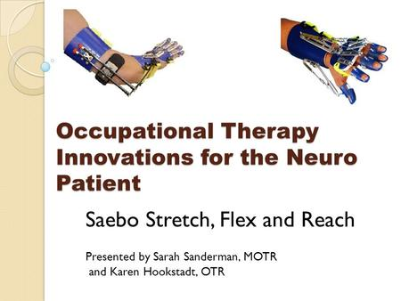 Occupational Therapy Innovations for the Neuro Patient