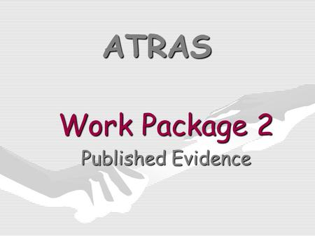 ATRAS Work Package 2 Published Evidence. AT Definition An AT is a mechanical or electrical device used in a functional task orientated training process.