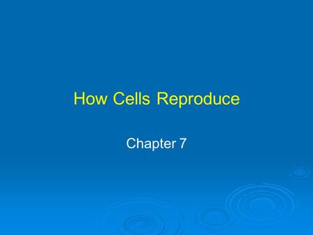 How Cells Reproduce Chapter 7. Henrietta's Immortal Cells HeLa cells Derived from cervical cancer that killed Henrietta Lacks First human cells to grow.
