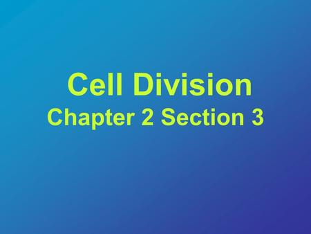 Cell Division Chapter 2 Section 3