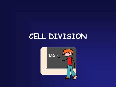 CELL DIVISION Types of Cell Division Mitosis – makes new body cells (in eukaryotes) Meiosis – makes new sex cells (in eukaryotes)