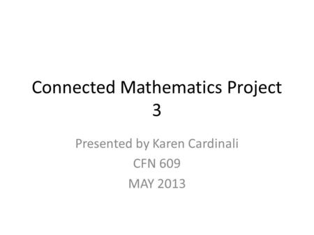 connected mathematics project Connection mathematics ability will be greatly needed by students, especially to solve the problems that need the relation between mathematical concepts with other concepts in mathematics and other disciplines or in everyday life to get that mathematics ability in this research used connected mathematics project ( cmp).