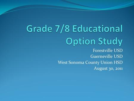 Forestville USD Guerneville USD West Sonoma County Union HSD August 30, 2011.