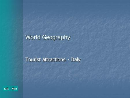 NextLast World Geography Tourist attractions - Italy.