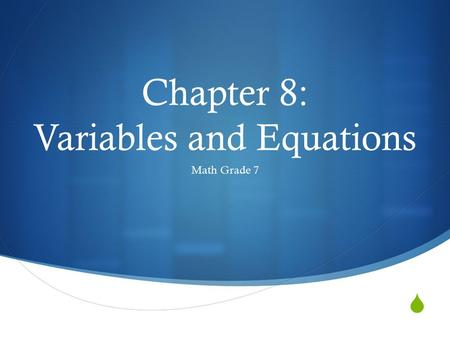  Chapter 8: Variables and Equations Math Grade 7.