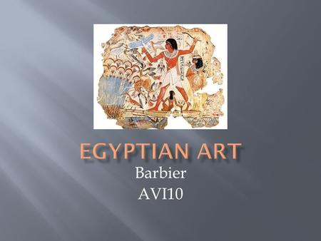 Barbier AVI10.  Egyptian art can be divided into three main categories: Old Kingdom (2686 -2150 BCE) Middle Kingdom (2100 – 1700 BCE) New Kingdom (1500-1085.