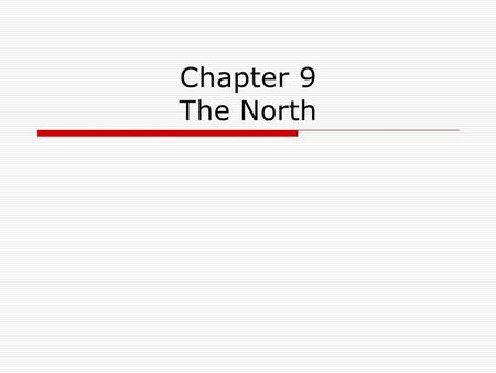 Chapter 9 The North. Graphic Overview: Copy down in your notes Causes *greater demand for finished goods. *new inventions *raw materials Transportation.