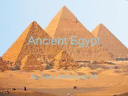 Ancient Egypt By: Dana Mahmoud 7A. The Map Of Egypt.