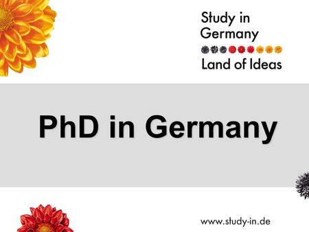 PhD in Germany. Title of Presentation | Seite 2 Why Germany? excellence in research wide variety of disciplines well-equipped research facilities close.