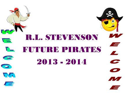 R.L. STEVENSON FUTURE PIRATES 2013 - 2014. Students are taught independence and responsibility Students have more than one teacher Electives (art, media,