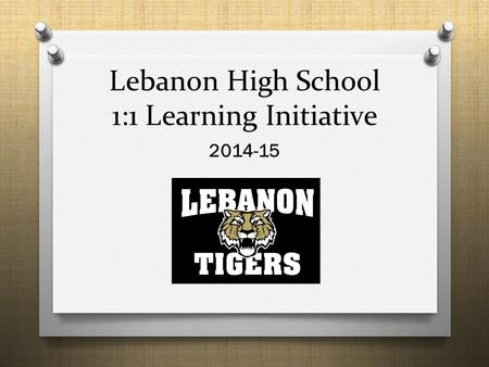 Lebanon High School 1:1 Learning Initiative 2014-15.