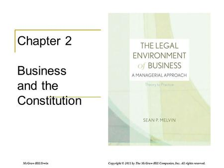McGraw-Hill/Irwin Copyright © 2011 by The McGraw-Hill Companies, Inc. All rights reserved. Chapter 2 Business and the Constitution.