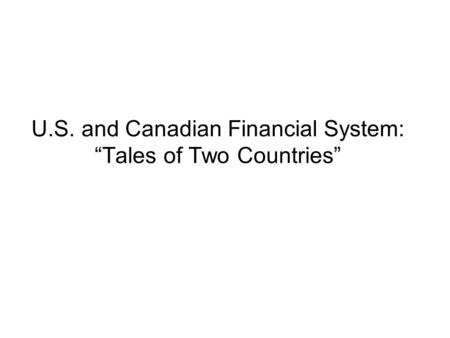 "U.S. and Canadian Financial System: ""Tales of Two Countries"""
