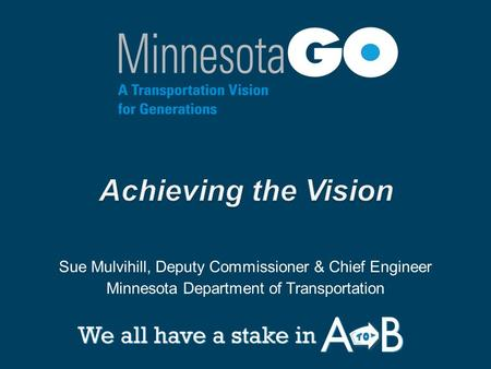 Sue Mulvihill, Deputy Commissioner & Chief Engineer Minnesota Department of Transportation.