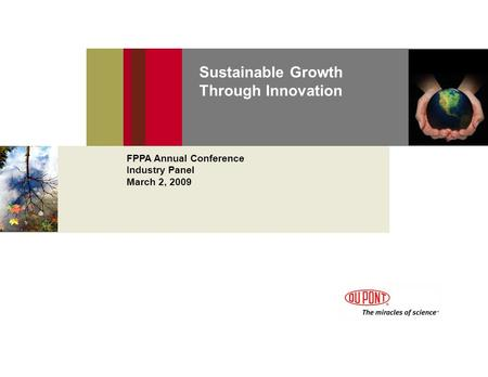 Sustainable Growth Through Innovation FPPA Annual Conference Industry Panel March 2, 2009.