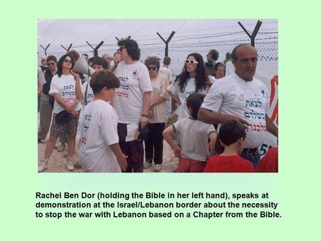 Rachel Ben Dor (holding the Bible in her left hand), speaks at demonstration at the Israel/Lebanon border about the necessity to stop the war with Lebanon.