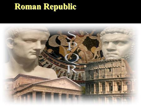 Roman Republic. The History of Rome Roman history in three major political phases:  The Kingdom (753-507)- Traditionally, rule by seven kings  The Republic.