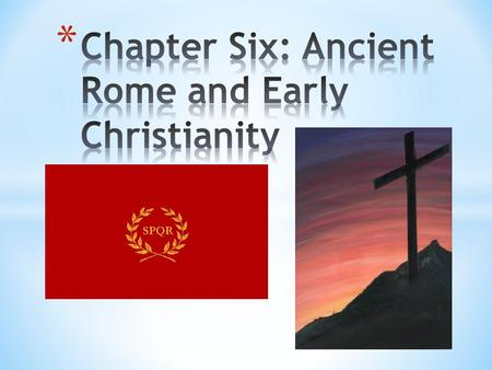 1. How did Rome come to be such a powerful empire and how has it impacted our world today? 2. Describe the origins and rise of Christianity and explain.