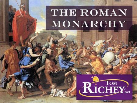 The Roman Monarchy.