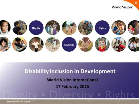 Disability Inclusion in Development World Vision International 17 February 2015.